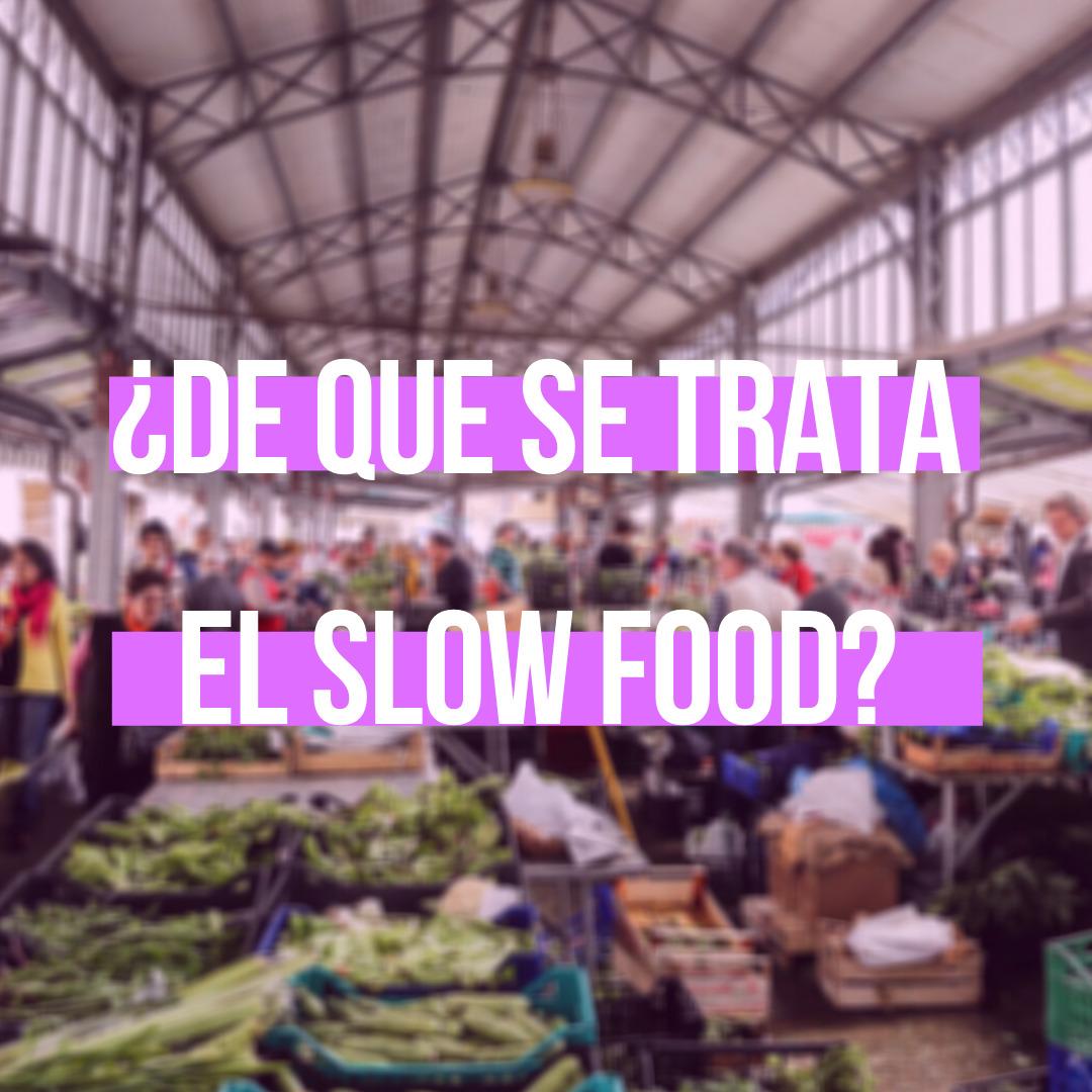 Slow Food, ¿de qué se trata y dónde nace?